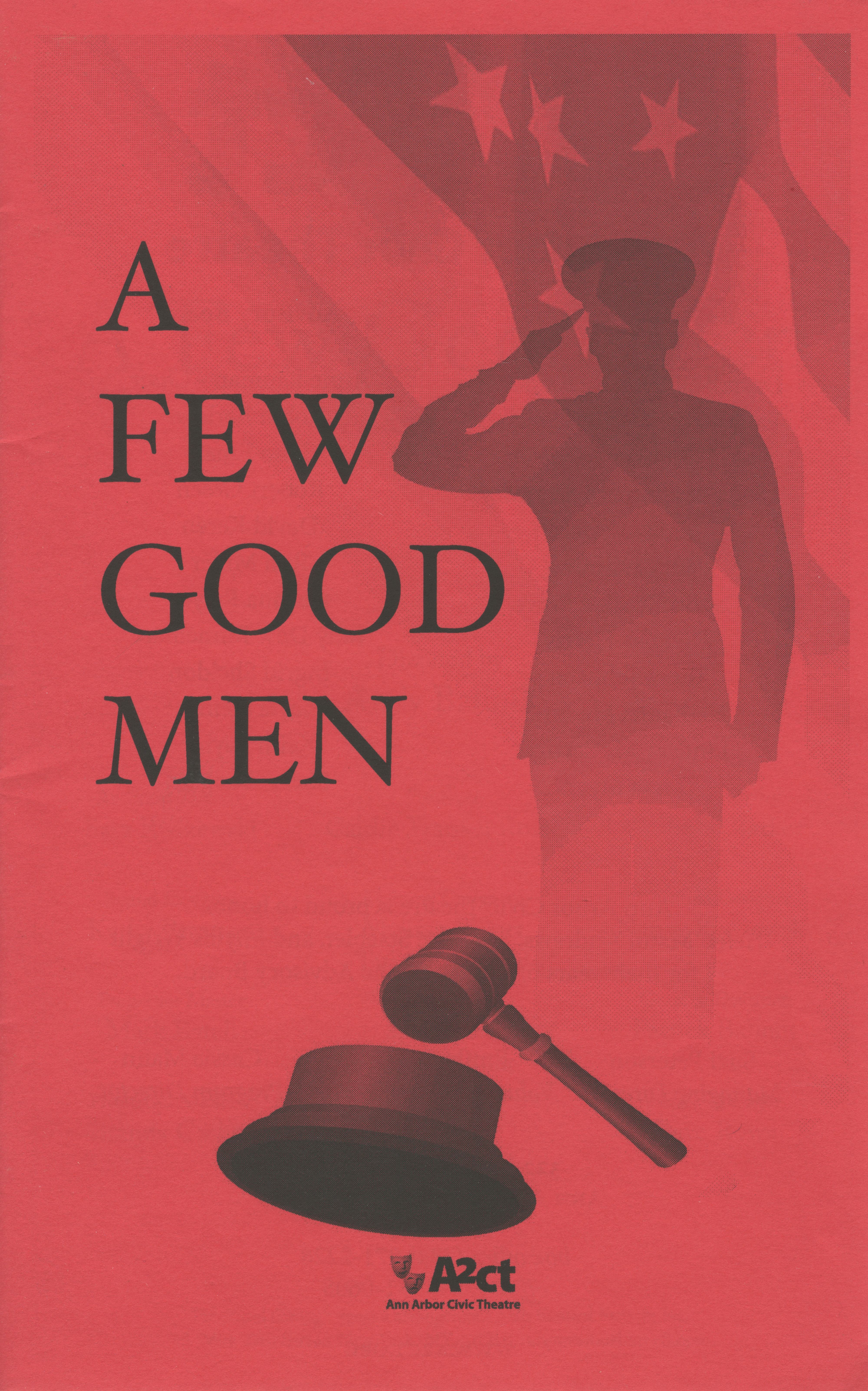 Ann Arbor Civic Theatre Program: A Few Good Men, May 01, 2008